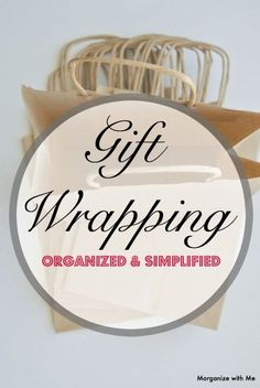 Gift Wrapping - Organized & Simplified!
