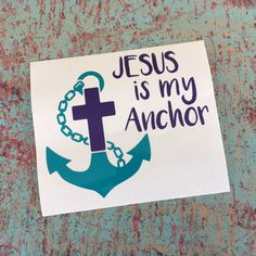 Jesus Is My Anchor Laptop Sticker Yeti Decals, Vinyl Decals, Car Decals, Church Fundraisers, Fall Fest, Religious Gifts, Nautical Wedding, Vinyl Crafts, Christian Gifts