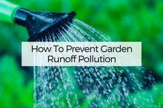 How To Prevent Garden Runoff Pollution