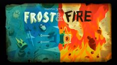 "This article is a transcript of the Adventure Time episode ""Frost & Fire"" from season 5, which aired on August 5, 2013. Episode ends."