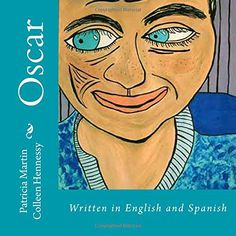 Oscar: Written in English and Spanish by Patricia Martin, Colleen Hennessy: 9780692546864: Amazon.com: Books Oscar was a little boy with a big problem. His beautiful village, where his family lived for centuries, had been taken over by strangers. Everywhere he looked, Oscar found odd people with unusual outfits, customs, and behaviors. He did not like these people at all and feared what would happen if they stayed.