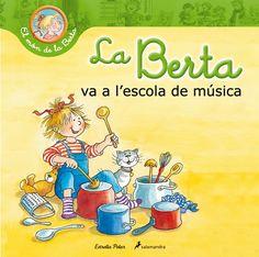 ABRIL-2016. Liane Schneider. La Berta va a l'escola de música. Ficció (0-5 anys)