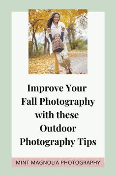 Nail your fall mini sessions with these autumn photography tips including shooting the golden hour, lighting photography tips, and suggestions for what to wear for family pictures. Fall is amazing for outdoor photography so don't miss this season and step up your outdoor portrait photography with these fall photography tips! | Mint Magnolia Photography Education #fallphotographytips #photographytips #outdoorphotography #shootinggoldenhour