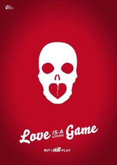 """love is a losing game""  handmade artwork  software: adobe illustrator cs5"