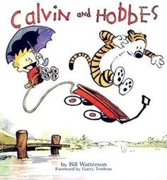 Calvin and Hobbes is a syndicated daily comic strip that was written and illustrated by American cartoonist Bill Watterson, and syndicated from November 18, 1985, to December 31, 1995. It follows the humorous antics of Calvin, a precocious and adventurous six-year-old boy, and Hobbes, his sardonic stuffed tiger. The pair are named after John Calvin, a 16th-century French Reformation theologian, and Thomas Hobbes, a 17th-century English political philosopher