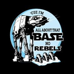 All About That Base parody T-shirt Men's Unisex | All About That Bass Meghan Trainor Star Wars Parody Rebel Base