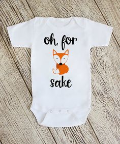 Love this White \'Oh For Fox Sake\' Bodysuit - infant on #zulily! #zulilyfinds
