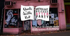 Don't miss the epic Ghosts of Seattle Past anthology release afterparty at the JewelBox Theatre, April with musical guest Aaron Semer! April 11, Book Launch, Party Packs, Cartography, Ghosts, Storytelling, Theatre, Seattle, Past