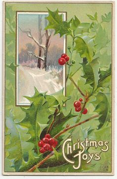 "Antique ""Christmas Joys"" postcard, with holly and a snow scene."