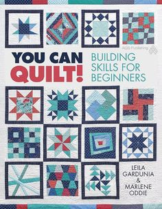 """Sewn: We Can Do It! Skill Builder Sampler-by Leila Gardunia--a series of quilt block tutorials that begins with basic quilting skills (cutting, accurate piecing) and builds up to sewing half square triangles, quarter square triangles, curves, applique, paper piecing and more!  This is the perfect quilt along to build your quilting skills.  We will have you saying, """"I can do it!""""  (scroll down for links to the tutorials)"""