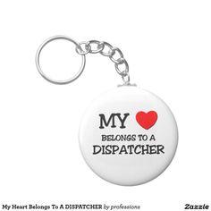 My Heart Belongs To A DISPATCHER Basic Round Button Keychain