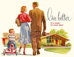 Live better in a house of your own! #vintage #1950s #family #homes #houses #ads