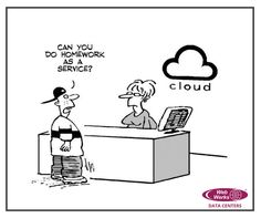 Not homework, but Cloud can do many interesting stuff for your business. :D #funnyfriday #cloud