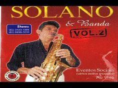 Solano Sax Romantico - Pra Você Ouvir Amando Vol 2 - YouTube