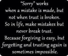 I'm good enough to forgive you..but not stupid to trust you!