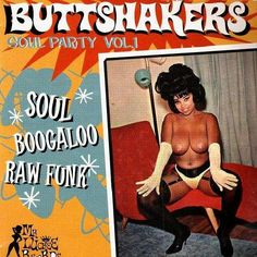 """Miss Topsy appears on the cover of the 'BUTTSHAKERS! Soul Party Vol. One of a series of retro compilations featuring obscure/rare Soul Music sides. The publishers likely """"borrowed"""" the cover image from an equally obscure Men's Magazine? Cover Art, Lp Cover, Vinyl Cover, Bad Album, Vinyl Music, Vinyl Records, Worst Album Covers, Play That Funky Music, Pochette Album"""