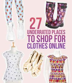 27 Totally Underrated Places To Shop For Clothes Online: check out this list of rarely heard of, often forgotten,  but still awesome clothing treasure troves online via the cool kids at BuzzFeed!
