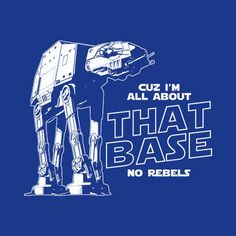 STAR WARS T-SHIRTS All $ 9.99 About That Base T-Shirt Cuz I'm all about that base, bout that base... no rebels. Professionally screen printed on a high quality, 100% pre-shrunk cotton Gildan tee. Available in assorted styles, sizes & colors. Need to see our Size Chart? All our tees are printed in the good ol' USA. Orders usually ship from our store within 1 to 2 business days. (Please allow 5-7 days delivery for hoodies)