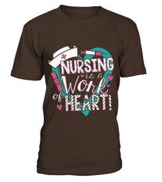 Nurses Is A Work Of Heart T-shirt