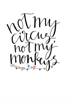 """This item is unavailable This item is unavailable CALLIGRAPHY PRINT """"Not my circus, not my monkeys""""<br> Best Friend Poems, Happy Friendship, Friendship Quotes, Friendship Day Wallpaper, Polish Proverb, Quotes To Live By, Life Quotes, Not My Circus, Attitude"""