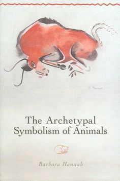 The Archetypal Symbolism of Animals: Lectures Given at the C.g. Jung Institute, Zurich, 1954-1958