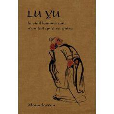 Lu Yu, le vieil homme qui n'en fait qu'à sa guise