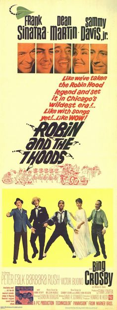 """Robin and the Seven Hoods"" (1964) In Chicago, during Prohibition, two rival gangs compete for control of the city's rackets. This movie introduced Sinatra's well known song ""My Kind of Town (Chicago)."""