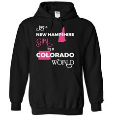 (NewHampshire001) Just A New Hampshire Girl In A Colorado World - T-Shirt, Hoodie, Sweatshirt