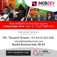Take your official visit with iMOBDEV Technologies- Web and Mobile application development Company at Sheikh Rasheed Hall SR-E4, GITEX Technology Week DUBAI 2015 to signify smarter world of IT, from 18-22 October at DWTC (Dubai World Trade Centre).
