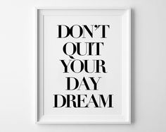 Minimal Typo Poster, inspirational, print art, home decor wall art, mottos, serif art, inspiration, typography, don't quit your day dream