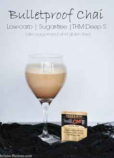 Bulletproof Chai...for the non-coffee-drinkers.  THM: Deep S, Low-carb, Sugar free, Gluten and Peanut Free