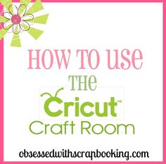 Obsessed with Scrapbooking: Cricut Craft Room Layers Video