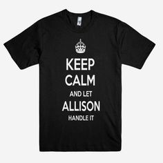 Keep Calm and let ALLISON Handle it Personalized Name T-Shirt ln