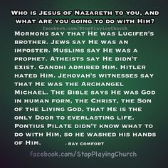 Who is Jesus of Nazareth to you?