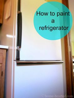 How to Paint a Refrigerator. Didn't know you could do this!