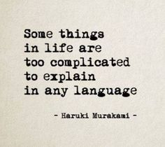 """""""Some things in life are too complicated to explain in any language."""" - Haruki Murakami, Colorless Tsukuru Tazaki and His Years of Pilgrimage #discussionoftheday"""