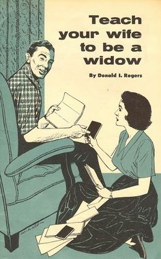 """Teach Your Wife to be a Widow. Say what now?Shelve this one with """"How to Train your Wife in Five Easy Lessons."""""""