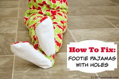 Sew Can Do: How to fix holed up/torn/up footie pajamas to be like new (but even better!).  Tutorial shows how to add new anti-skid bottoms & fleecy lining in no time.