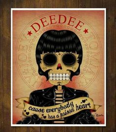 cause everybody else a poison heart dee dee