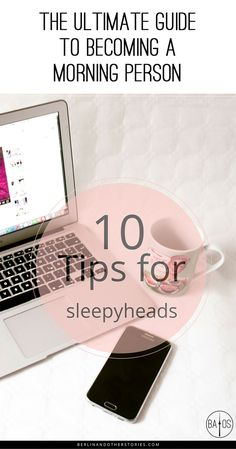 The ultimate guide to becoming a morning person with great tips and techniques for every sleepyhead with FREE printable