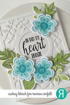 Card by Audrey Tokach. Reverse Confetti stamp sets: Blooms 'n Buds and My Heart Trusts. Confetti Cuts: Blooms 'n Buds, Wheat, and Leaves Cover Panel. RC Cardstock:  Cloud White and Lime Green. RC Inks: Iced Aqua and Lime Green. Faith card. Friendship card.