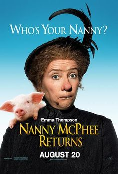 Nanny McPhee- pure MAGIC!!!  Great lessons in these films...