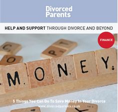 5 Things You Can Do To Save Money In Your Divorce