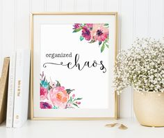Office Decor Organized Chaos Floral Wall Art by #PrintableBeautyArt #Home_Office_Décor #Prints_For_Office #Girl_Boss_Print #Quotes_For_Office #Office_Decor_Women