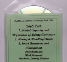 Mental Capacity DoLs Manual Handling Stress Health and Social Care Resources CD - 3 training resource packs, supplied on one CD. PowerPoint presentations and Word documents (printable from the CD).  1.Mental Capacity and Deprivation of Liberty Safeguards Awareness  2.Moving Clients Awareness 3.Stress Awareness