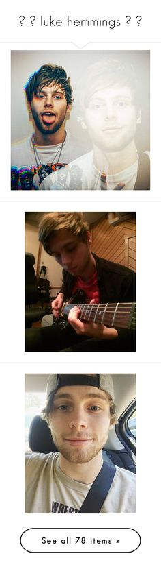 """""""☼ ▬ luke hemmings ▬ ☼"""" by romicliffwell ❤ liked on Polyvore featuring luke, luke hemmings, pictures, 5sos, people, 5 seconds of summer, boys, instagram, phrase and quotes"""