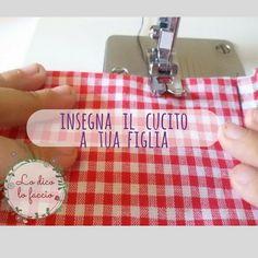 Insegna a tua figlia a cucire durante le vacanze | Lo Dico, lo Faccio