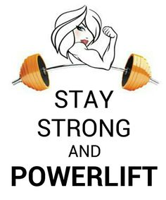 Stay strong and powerlift