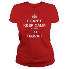 I Love I CANT KEEP CALM IM GOING TO HAWAII T-Shirts