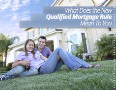 What Does the New Qualified #Mortgage Rule Mean To You? #home #househunting